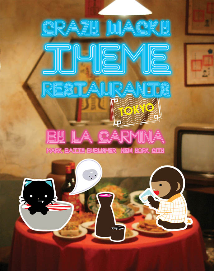 Crazy, Wacky Theme Restaurants Tokyo book cover by La Carmina. Japanese weird wild theme restaurants, maid cafes, such as Alice in Wonderland, Vampire, Ninja, Alcatraz, Lock-up. Interiors of Japan bizarre theme eateries, food photographs. Mark Batty Publisher art and pop culture book