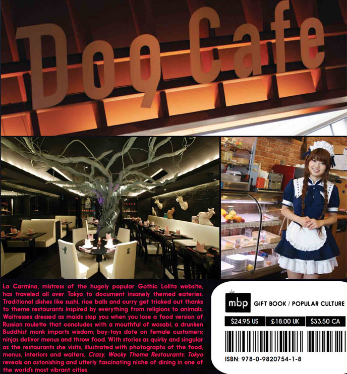 Crazy, Wacky Theme Restaurants Tokyo book cover by La Carmina. Maid cafes Akihabara, Princess Heart, meido cosplay dresses on cute Japanese girl. Japan weird wild theme restaurants, funniest dining experiences, food photographs. Mark Batty Publisher art and pop culture book